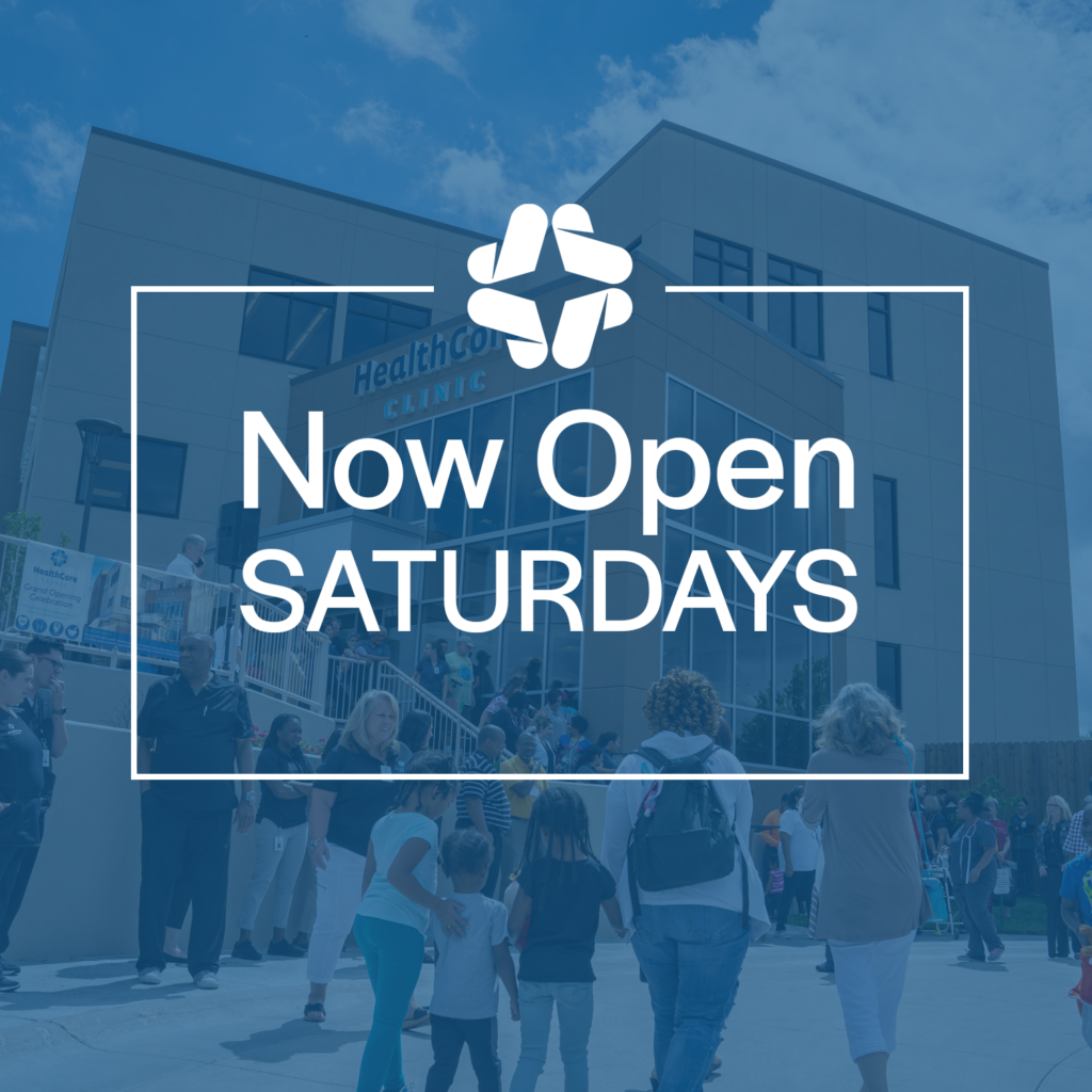 HealthCore Clinis is now open Saturdays from 8am - 12pm.